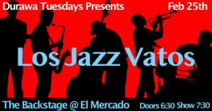 Los Jazz Vatos w/DURAWA @ The Backstage | Austin | Texas | United States